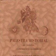 Libros de segunda mano: PALESTRA HISTORIAL DE VIRTUDES, Y EJEMPLARES APOSTÓLICOS - DE BURGOA, FRANCISCO - EDICIÓN FACSIMILAR. Lote 222834675
