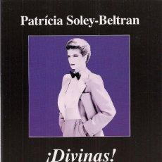 Libros de segunda mano: PATRICIA SOLEY-BELTRÁN : ¡DIVINAS! MODELOS, PODER Y MENTIRAS. (ED. ANAGRAMA, COL. ARGUMENTOS, 2015). Lote 222837653