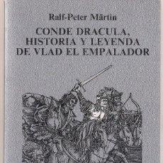 Libros de segunda mano: RALF-PETER MÄRTIN : CONDE DRÁCULA. HISTORIA Y LEYENDA DE VLAD EL EMPALADOR Y SUS ANTEPASADOS. (1983). Lote 222839028