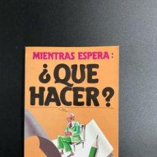 Libros de segunda mano: MIENTRAS ESPERA:¿QUÉ HACER?. ELEANOR ROWE. EDICIONES JUAN GRANICA. BARCELONA, 1985. PAGS: 127. Lote 222839197