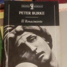 Libros de segunda mano: EL RENACIMIENTO - PETER BURKE, CRITICA. Lote 222846500