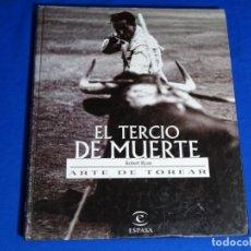 Libros de segunda mano: EL TERCIO DE MUERTE.ROBERT RYAN.ARTE DE TOREAR.ESPASA.. Lote 222846903