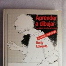 Libros de segunda mano: APRENDER A DIBUJAR, UN METODO GARANTIZADO - BETTY EDWARDS. Lote 222847406