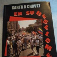 Libros de segunda mano: CARTA A CHAVEZ. EN SU DESPLOME. ALERTA SOBRE EL FUTURO PREVISIBLE. FANNY BELLO. Lote 222847436