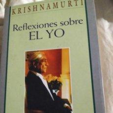 Libros de segunda mano: REFLEXIONES SOBRE EL YO. INDAGACION SOBRE LA ESENCIA DEL SER HUMANO, KRISHNAMURTI, JIDDU. Lote 222847675