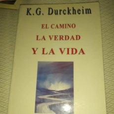 Libros de segunda mano: K G DURCKHEIM: EL CAMINO, LA VERDAD Y LA VIDA ALPHONSE GOETTMANN. Lote 222847843