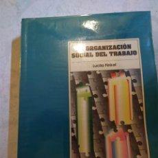 Libros de segunda mano: LA ORGANIZACION SOCIAL DEL TRABAJO, LUCILA FINKEL. Lote 222848003