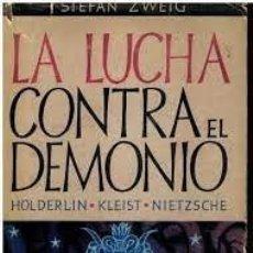 Libros de segunda mano: LA LUCHA CONTRA EL DEMONIO HOLDERLIN, KLEIS NIETZSCHE STEFAN ZWEIG. Lote 222854471