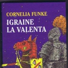 Livres d'occasion: IGRAINE LA VALENTA CORNELIA FUNKE COLUMNA 2003 EN CATALÀ. Lote 222863880