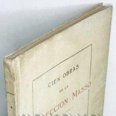 Libros de segunda mano: CIEN OBRAS DE LA COLECCIÓN MASSÓ (CON 128 FACSÍMILES). PRÓLOGO DE FRANCISCO VINDEL. Lote 222876040