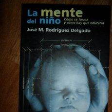 Libros de segunda mano: LA MENTE DEL NIÑO, CÓMO SE FORMA Y CÓMO HAY QUE EDUCARLA, JOSÉ M. RODRÍGUEZ, ED. AGUILAR. Lote 222876266