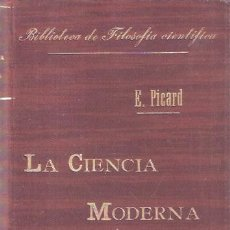 Libros de segunda mano: LA CIENCIA MODERNA Y SU ESTADO ACTUAL - AMILIO PICARD. Lote 222882451