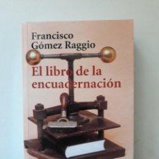 Libros de segunda mano: EL LIBRO DE LA ENCUADERNACION. FRANCISCO GÓMEZ RAGGIO. ALIANZA EDITORIAL. 2001.. Lote 222895963