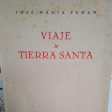 Libros de segunda mano: VIAJE A TIERRA SANTA-JOSÉ MARIA PEMAN-EDITA ESCELICER-1964. Lote 222897025
