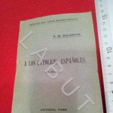 Libros de segunda mano: A LOS CATOLICOS ESPAÑOLES P M SULAMITIS FIDES SALAMANCA CM1. Lote 222909648
