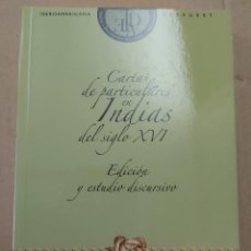 Libros de segunda mano: CARTAS DE PARTICULARES EN INDIAS DEL SIGLO XVI ( MARTA FERNÁNDEZ ALCAIDE ). Lote 222937485
