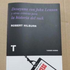 Libros de segunda mano: DESAYUNO CON JOHN LENNON Y OTRAS CRÓNICAS PARA LA HISTORIA DEL ROCK. Lote 222937821
