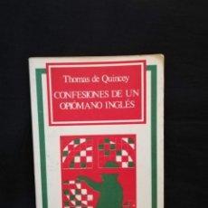 Libros de segunda mano: CONFESIONES DE UN OPIÓMANO INGLÉS - THOMAS DE QUINCEY. Lote 222943512