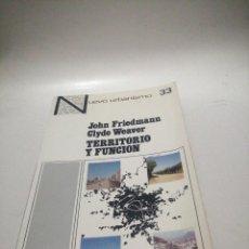 Libros de segunda mano: JOHN FRIEDMAN, CLYDE WEAVER - TERRITORIO Y FUNCIÓN. Lote 222948425