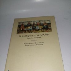 Libros de segunda mano: J. A. DE LAS HERAS , EL LIBRO DE LOS JUANES, RECETAS MÁGICAS. Lote 222949732
