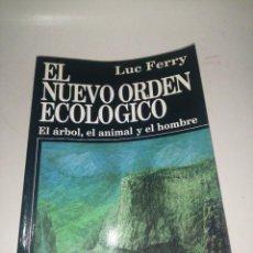 Libros de segunda mano: LUC FERRY , EL NUEVO ORDEN ECOLÓGICO, EL ÁRBOL, EL ANIMAL Y EL HOMBRE. Lote 222949785