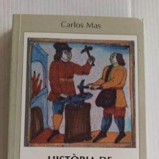Livres d'occasion: HISTÒRIA DE LA FARGA CATALANA. EL CAS DE LA VALL FERRERA, AL PALLARS SOBIRÀ (1750-1850) CARLOS MAS. Lote 223017017