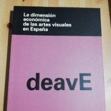 Libros de segunda mano: LA DIMENSIÓN ECONÓMICA DE LAS ARTES VISUALES EN ESPAÑA (AVC). Lote 223044895