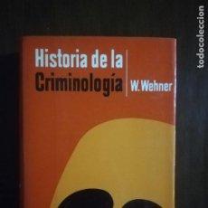 Libros de segunda mano: HISTORIA DE LA CRIMINOLOGIA. W. WEHNER. TRADUCCION ENRIQUE ORTEGA MASIA. 1964.. Lote 223045773