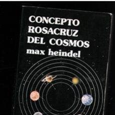 Libri di seconda mano: CONCEPTO ROSACRUZ DEL COSMOS. MAX HEINDEL. Lote 223078012