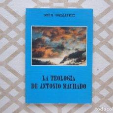 Libros de segunda mano: LA TEOLOGÍA DE ANTONIO MACHADO Y OTROS TEXTOS (3). Lote 223096241