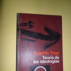Libros de segunda mano: TEORÍA DE LAS IDEOLOGÍAS, EUGENIO TRÍAS, ED. PENÍNSULA. Lote 276249583