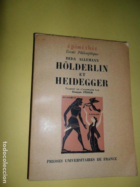 HÖLDERLIN ET HEIDEGGER, BEDA ALLEMANN, EN FRANCÉS, ED. PRESSES UNIVERSITAURES DE FRANCE (Libros de Segunda Mano - Pensamiento - Otros)