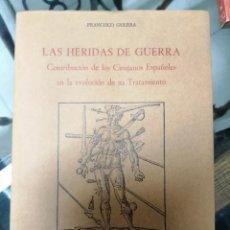 Libros de segunda mano: LAS HERIDAS DE GUERRA. FRANCISCO GUERRA.. Lote 223200803