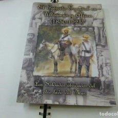 Libros de segunda mano: EL EJERCITO EPAÑOL EN ULTRAMAR Y AFRICA (1850-1925)- LOS OSLDADOS OLVIDADOS DEL OTRO LADO DEL MAR.. Lote 223220308