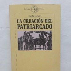 Libri di seconda mano: LA CREACIÓN DEL PATRIARCADO .GERDA LERNER ,CRITICA, 1990 TAPA BLANDA,. Lote 223266773