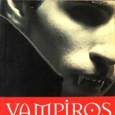 Libros de segunda mano: VAMPIROS. EL MITO DE LOS NO MUERTOS. NOELIA INDURAIN / OSCAR URBIOLA.. Lote 223270345