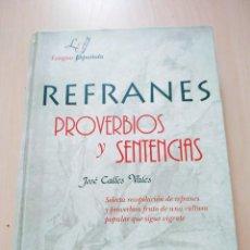 Libros de segunda mano: REFRANES PROVERBIOS Y SENTENCIAS - JOSÉ CALLES VALES. LIBSA. Lote 223428798