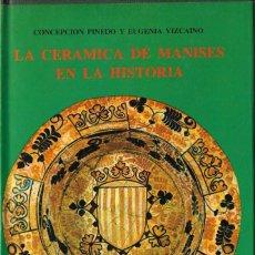 Libri di seconda mano: LA CERÁMICA DE MANISES EN LA HISTORIA - CONCEPCIÓN PINEDO Y EUGENIA VIZCAINO - E. EVEREST, 1977. Lote 223453693