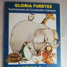 Libros de segunda mano: LA ARDILLA Y SU PANDILLA. GLORIA FUERTES, ILUSTRACIONES CONSTANTINO GATAGÁN. ESCUELA ESPAÑOLA. Lote 223460697