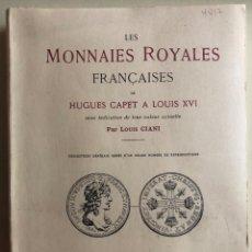 Libros de segunda mano: NUMISMATICA - LES MONNAIES ROYALES FRANCAISES- LUIS CIANI 1969. Lote 277117243