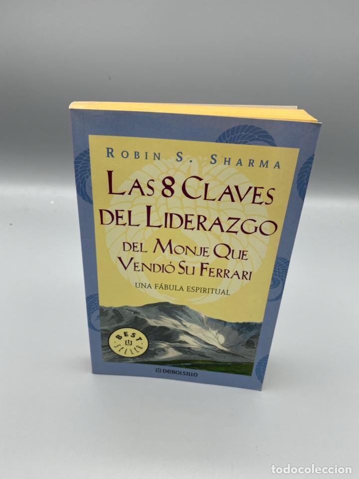 LAS 8 CLAVES DEL LIDERAZGO. ROBIN S. SHARMA. EDITORIAL DEBOLSILLO. 1ª ED. BARCELONA, 2003. PAGS:285 (Libros de Segunda Mano - Pensamiento - Otros)