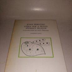 Libros de segunda mano: JOAN PERUCHO - GÀBIA PER A PETITS ANIMALS FELIÇOS. Lote 223527836