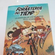 Libros de segunda mano: ROBERTO SANTIAGO LOS FORASTEROS DEL TIEMPO. LA AVENTURA DE LOS BALBUENA EN EL LEJANO OESTE S1479AT. Lote 279512943