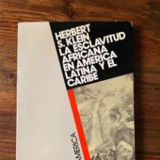 Libros de segunda mano: LA ESCLAVITUD AFRICANA EN AMÉRICA LATINA Y EL CARIBE. HERBERT S. KLEIN . ALIANZA AMÉRICA.. Lote 242386665