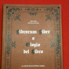 Libros de segunda mano: LIBRORUM LIBER ELOGIO DEL LIBRO CATÁLOGO DE CITAS Y EX LIBRIS FAUNA HERÁLDICA ERÓTICOS 1985. Lote 223581720