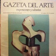 Livros em segunda mão: GAZETA DEL ARTE. EXPOSICIONES Y SUBASTAS. AÑO II. NÚMERO 29. OCTUBRE 1974. MADRID, LA OBRA ESCULTORI. Lote 223592037