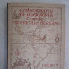 Libros de segunda mano: CARTOGRAFIA DE ULTRAMAR 93 MAAS DE 1596 AL 1838 93 LAMINAS. Lote 223606210