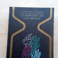 Libros de segunda mano: PAWLES-BERGIER-LA REBELIÓN DE LOS BRUJOS.. Lote 22758941