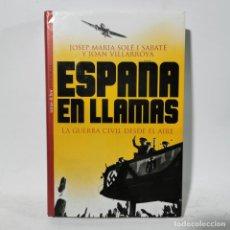 Livres d'occasion: LIBRO - ESPAÑA EN LLAMAS - LA GUERRA CIVIL DESDE EL AIRE - JOSE MARIA SOLÉ / 13.140. Lote 223710633