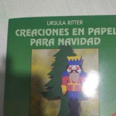 Libros de segunda mano: CREACIONES EN PAPEL PARA NAVIDAD. ÚRSULA RITTER. Lote 223754870
